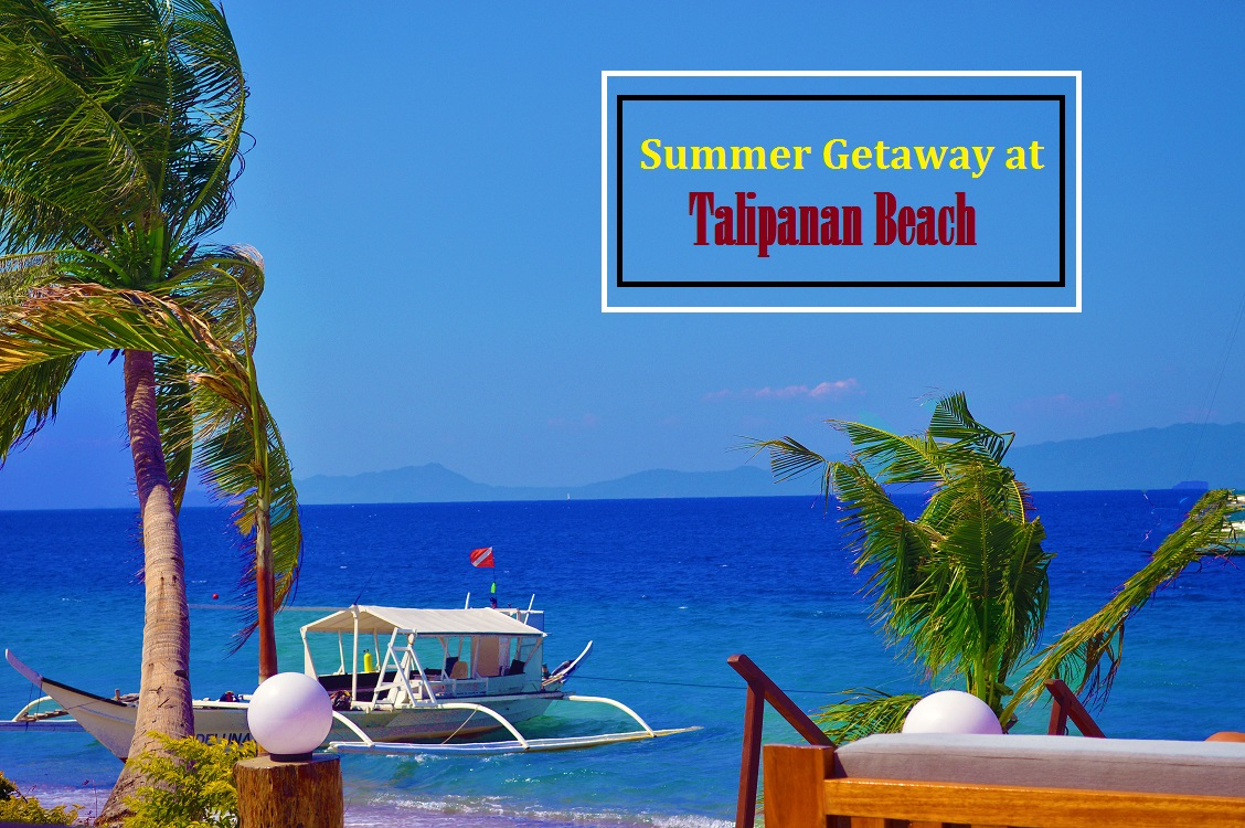 Summer Getaway at Talipanan Beach
