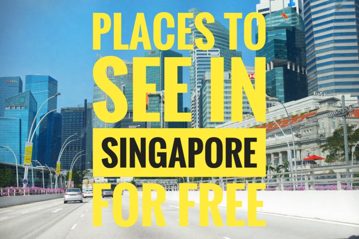 Places To See In Singapore For FREE